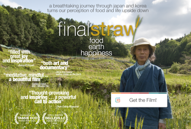 Final Straw Food Earth Happiness - Get the Film